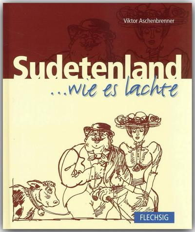 Sudetenland  ... wie es lacht