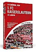 111 Gründe, den 1. FC Kaiserslautern zu liebe ...