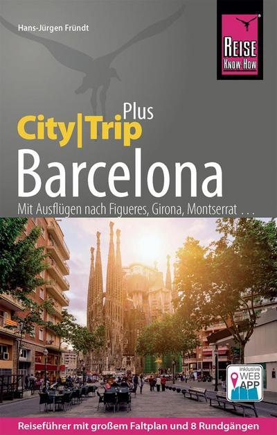 reise-know-how-reisefuhrer-barcelona-citytrip-plus-mit-stadtplan-und-kostenloser-web-app