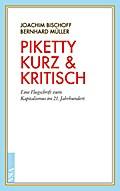 Piketty kurz & kritisch: Eine Flugschrift zum ...