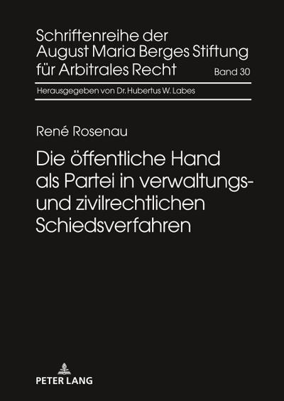 die-offentliche-hand-als-partei-in-verwaltungs-und-zivilrechtlichen-schiedsverfahren-schriftenreih