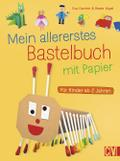 Mein allererstes Bastelbuch mit Papier; Für K ...