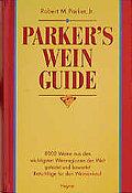 Parker's Wein-Guide: 8000 Weine aus den wicht ...
