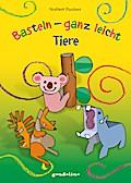 Tiere basteln - ganz leicht; Deutsch