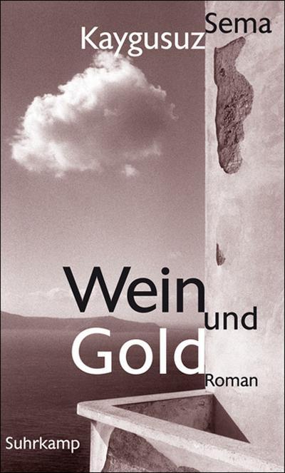 Wein und Gold: Roman