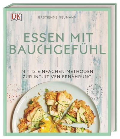essen-mit-bauchgefuhl-mit-12-einfachen-methoden-zur-intuitiven-ernahrung