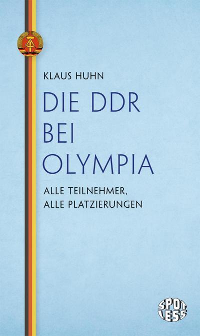 Die DDR bei Olympia: Alle Teilnehmer, alle Platzierungen (Spotless)