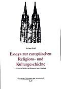 Essays zur europäischen Religions- und Kulturgeschichte