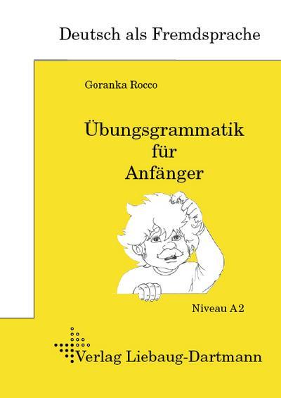 ubungsgrammatik-fur-anfanger-lehr-und-ubungsbuch-niveau-a2