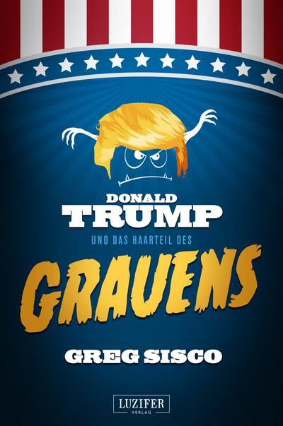 donald-trump-und-das-haarteil-des-grauens-fantasy-satire