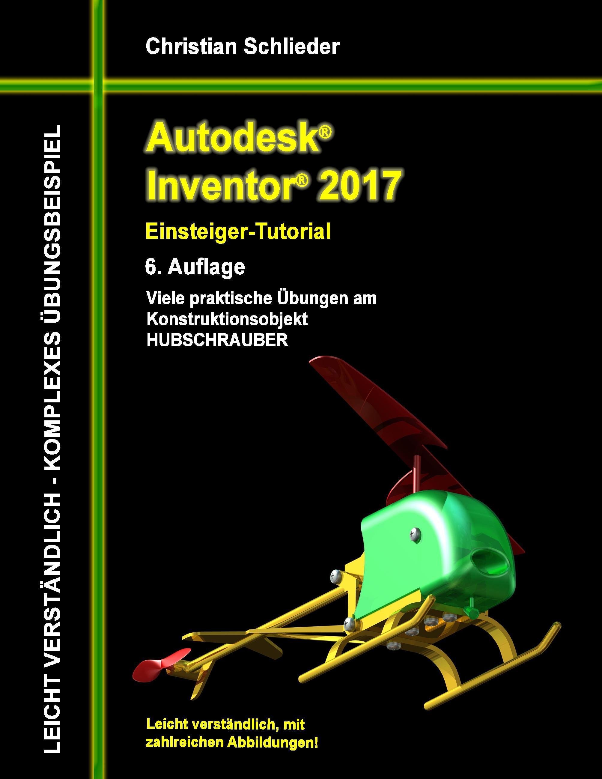 autodesk inventor 2017 einsteiger tutorial hubschrauber 9783741275975 ebay. Black Bedroom Furniture Sets. Home Design Ideas