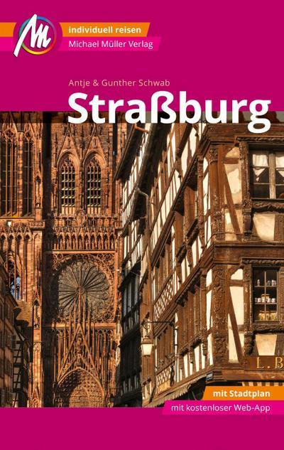 Straßburg MM-City Reiseführer Michael Müller Verlag  Individuell reisen mit vielen praktischen Tipps und Web-App mmtravel.com  MM City  Deutsch  130 farb. Fotos