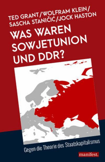 Was waren Sowjetunion und DDR?: Gegen die Theorie des Staatskapitalismus (Marxistische Schriften)