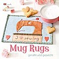 Mug Rugs; genäht und gepatcht; Hrsg. v. Rolf, ...