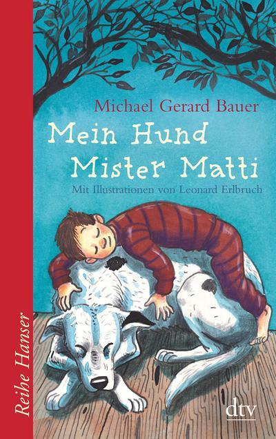 Mein Hund Mister Matti (Reihe Hanser) - Dtv Verlagsgesellschaft - Taschenbuch, Deutsch, Michael Gerard Bauer, ,