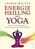 Energieheilung mit Yoga: Das sanfte Praxispro ...