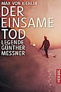 Der einsame Tod . Legende Günther Messner zah ...