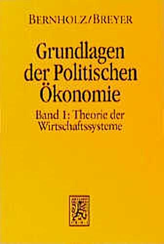 Grundlagen der Politischen Ökonomie I. Theorie der Wirtschaftssysteme, Pete ...