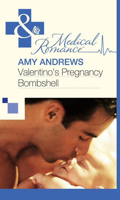 Valentino`s Pregnancy Bombshell (Mills & Boon Medical)