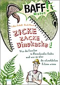 BAFF! Wissen - Zicke, zacke, Dinokacke!: Was  ...