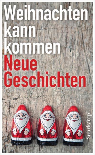 Weihnachten kann kommen: Neue Geschichten (suhrkamp taschenbuch)
