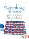 Knooking lernen; Der Schritt-für-Schritt Grun ...