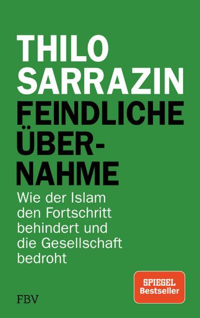 feindliche-ubernahme-wie-der-islam-den-fortschritt-behindert-und-die-gesellschaft-bedroht