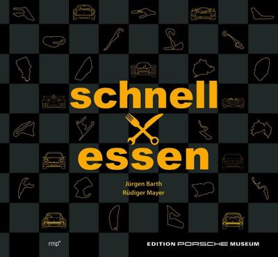 Schnell mal essen - Das Renn-Kochbuch  Edition Porsche Museum  Deutsch