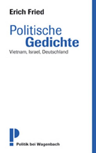 Politische Gedichte: Vietnam, Israel, Deutschland Neu zusammengestellt und kommentiert