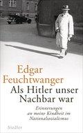 Als Hitler unser Nachbar war: Erinnerungen an ...