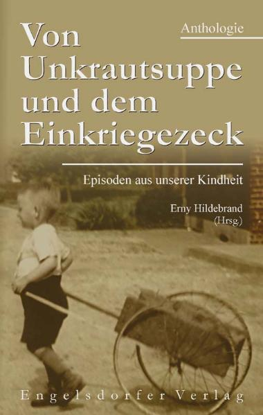 Von-Unkrautsuppe-und-dem-Einkriegezeck-Erny-Hildebrand