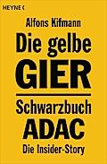 Die gelbe Gier: Schwarzbuch ADAC - Die Inside ...