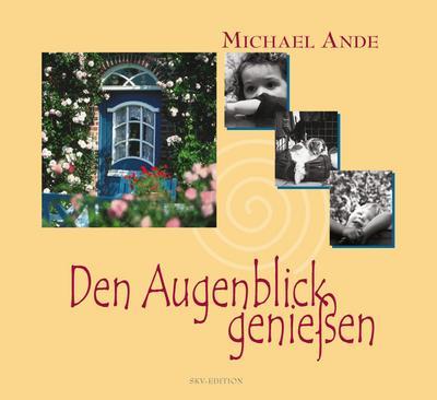 Den Augenblick genießen - SKV-EDITION - Gebundene Ausgabe, Deutsch, Michael Ande, ,