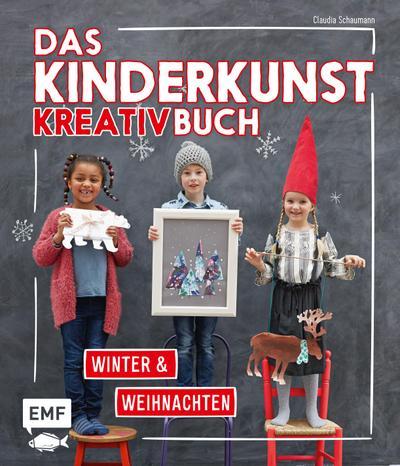 Das Kinderkunst-Kreativbuch - Winter und Weihnachten  Deutsch