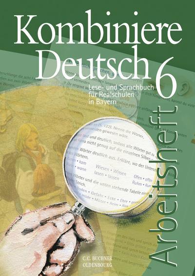 kombiniere-deutsch-lese-und-sprachbuch-fur-realschulen-in-bayern-kombiniere-deutsch-bayern-ah-6
