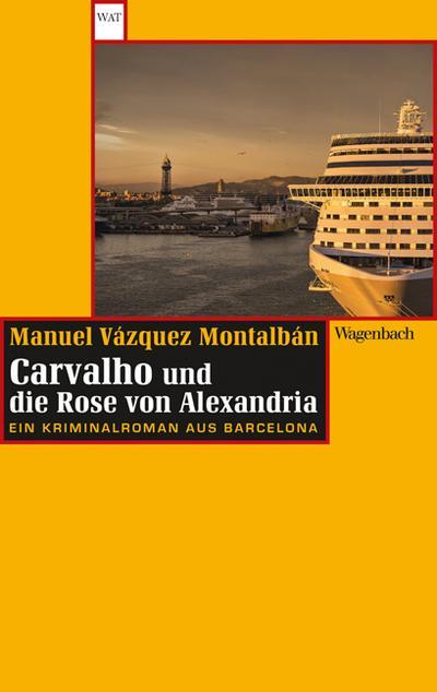 Carvalho und die Rose von Alexandria: Ein Kriminalroman aus Barcelona (WAT, Band 762)