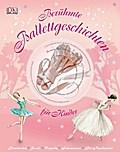Berühmte Ballettgeschichten für Kinder; Ill.  ...