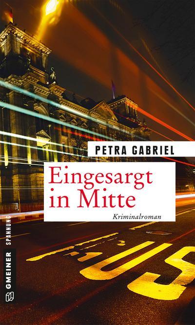 Eingesargt in Mitte: Kriminalroman (Kriminalromane im GMEINER-Verlag)