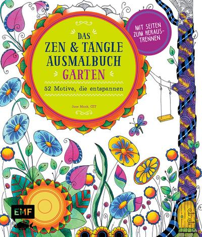 Das Zen & Tangle Ausmalbuch Garten
