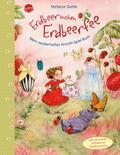 Erdbeerinchen Erdbeerfee. Mein zauberhaftes A ...