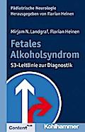 Fetales Alkoholsyndrom: S3-Leitlinie zur Diagnostik (Pädiatrische Neurologie)