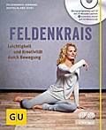Feldenkrais (mit CD): Leichtigkeit und Kreati ...