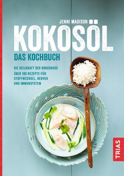 Kokosöl –  Das Kochbuch
