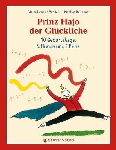 Prinz Hajo der Glückliche: 10 Geburtstage, 2 Hunde und 1 Prinz