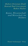 Kunst, Wissenschaft und Wirtschaft im Diskurs ...
