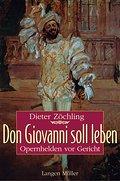 Don Giovanni soll leben . Opernhelden vor Ger ...
