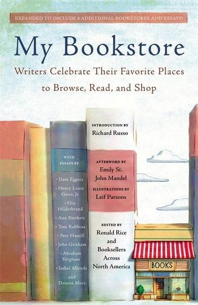 My Bookstore: Writers Celebrate Their Favorite Places to Browse, Read, and Shop - Black Dog & Leventhal - Taschenbuch, Englisch, Ronald Rice, Writers Celebrate Their Favorite Places to Browse, Read, and Shop, Writers Celebrate Their Favorite Places to Browse, Read, and Shop