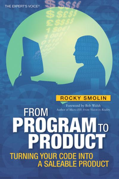 from-program-to-product-turning-your-code-into-a-saleable-product-expert-s-voice-
