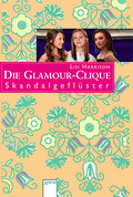 Die Glamour-Clique - Skandalgeflüster   ; Die Glamour-Clique; Aus d. Engl. v. Wiemken, Simone; Deutsch;  -