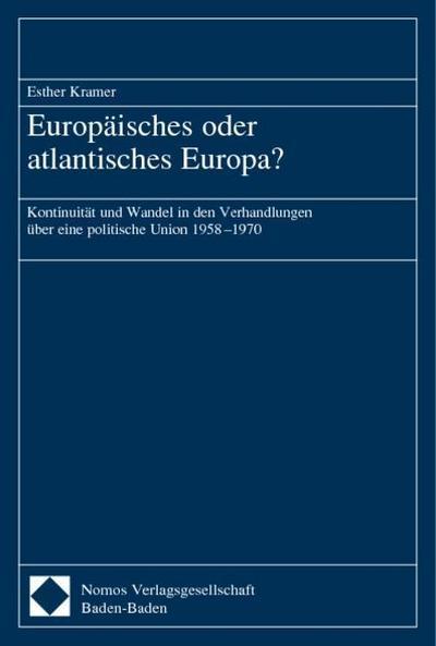 europaisches-oder-atlantisches-europa-kontinuitat-und-wandel-in-den-verhandlungen-uber-eine-politi